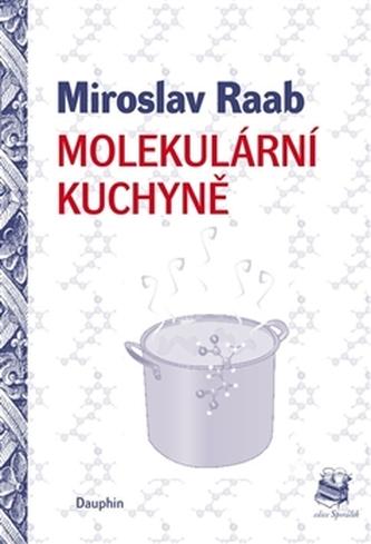 Molekulární kuchyně - Miroslav Raab