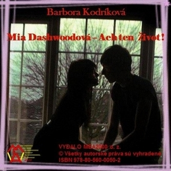 Mia Dashwoodová - Ach ten život
