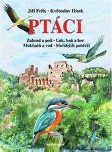 Ptáci - Zahrad a polí, Luk a lesů, Mokřadů a vod, Mořských pobřeží