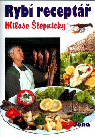 Rybí receptář Miloše Štěpničky - Miloš Štěpnička