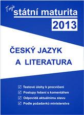 Tvoje státní maturita 2013 - český jazyk a literatura