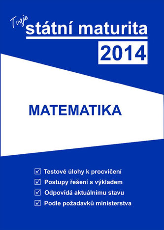 Tvoje státní maturita 2014 - Matematika