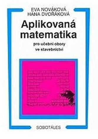 Aplikovaná matematika pro učební obory ve stavebnictví - Eva Nováková