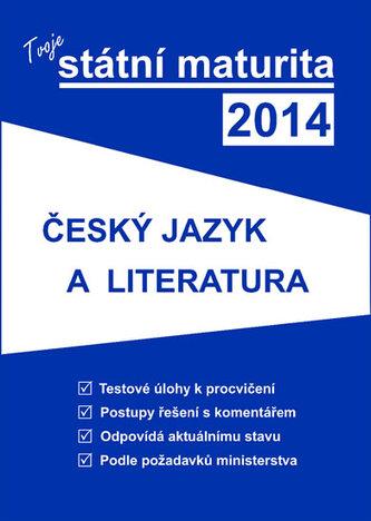 Tvoje státní maturita 2014 - Český jazyk a literatura