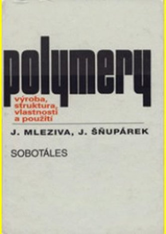 Polymery - výroba, struktura, vlastnosti a použití