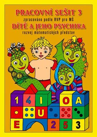 Pracovní sešit MŠ 3 - Dítě a psychika - neuveden