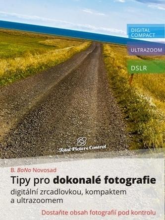 Tipy pro dokonalé fotografie digitální z