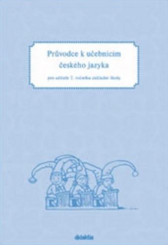 Průvodce k učebnicím ČJ 2 (pro 2. r. ZŠ) - Hana Burianová