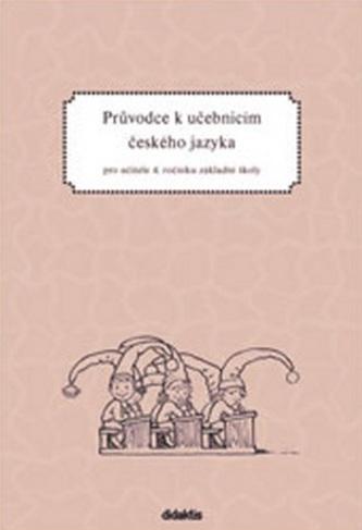 Průvodce k učebnicím ČJ 4 (pro 4. r. ZŠ)