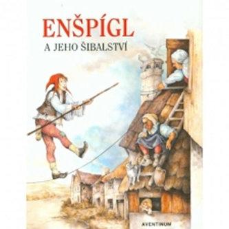 Enšpígl a jeho šibalství