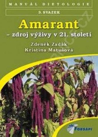Amarant - zdroj výživy 21. století - Zdeněk Zadák