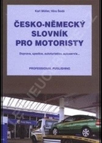 Česko-Německý slovník pro motoristy - Möller Karl, Šedá Věra
