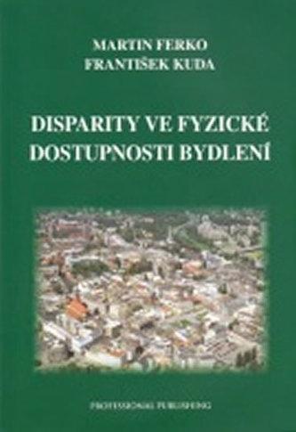 Disparity ve fyzické dostupnosti bydlení