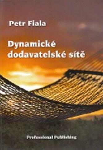 Dynamické dodavatelské sítě - Petr Fiala