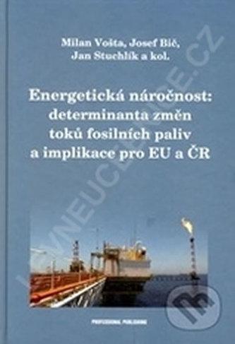 Energetická náročnost - Determinanta změn toků fosilních paliv a implikace pro EU a ČR