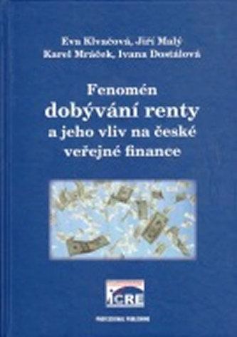 Fenomén dobývání renty a jeho vliv na české veřejné finance - Dostálová Ivana