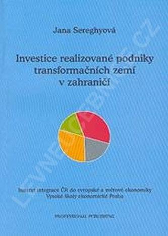 Investice realizované podniky transformačních zemí v zahraničí
