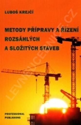 Metody přípravy a řízení rozsáhlých a složitých staveb