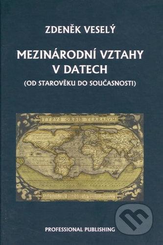 Mezinárodní vztahy v datech (od starověku do současnosti) - Zdeněk Veselý