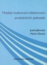 Modely hodnocení efektivnosti produkčních jednotek