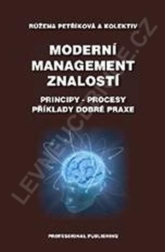 Moderní management znalostí-Principy-procesy-příklady dobré praxe