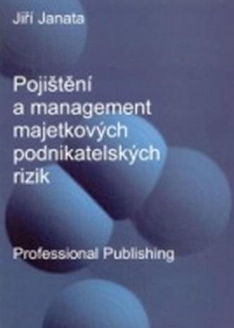 Pojištění a management majetkových podnikatelských rizik