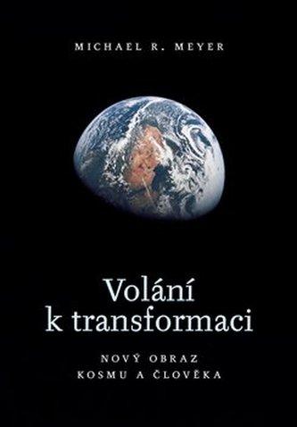 Volání k transformaci