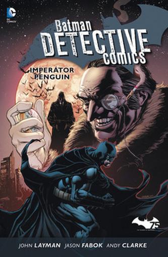 Batman Detective Comics 3: Imperátor Penguin