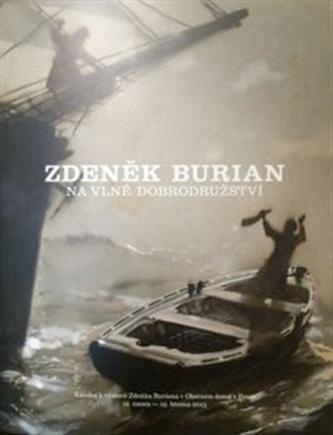 Zdeněk Burian - Na vlně dobrodružství