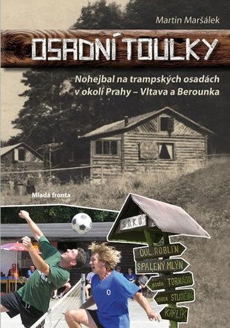Osadní toulky - Nohejbal na trampských osadách v okolí Prahy
