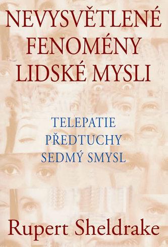 Nevysvětlené fenomény lidské mysli - Telepatie, předtuchy, sedmý smysl