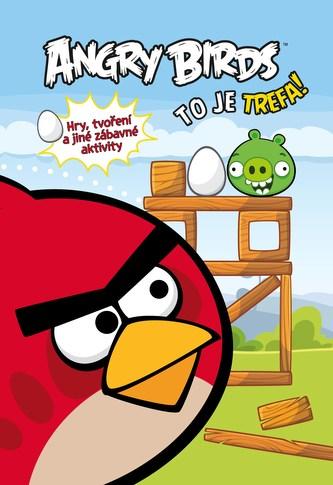 Angry Birds To je trefa!