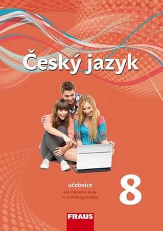Český jazyk 8 pro ZŠ a víceletá gymnázia - učebnice