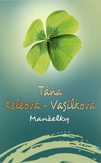 Manželky - Táňa Keleová-Vasilková