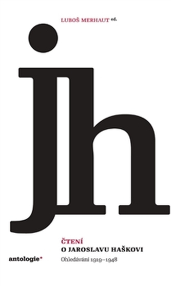 Čtení o Jaroslavu Haškovi - Luboš Merhaut