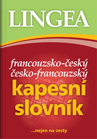 Francouzsko-český, česko-francouzský kapesní slovník ...nejen na cesty