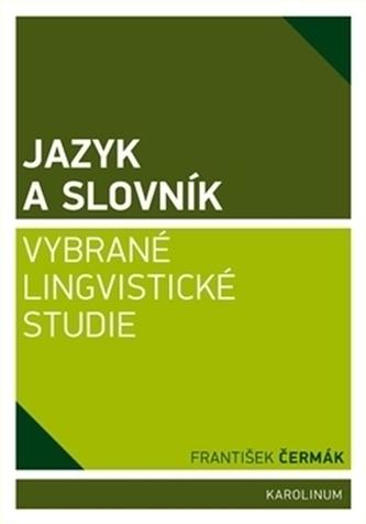Jazyk a slovník - František Čermák