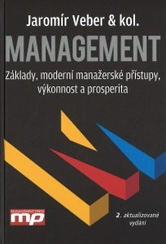 Management - Základy, moderní manažerské přístupy, výkonnost a prosperita - Jaromír Veber