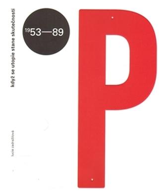 Když se utopie stane skutečností. Panelová sídliště v Československu 1953-1989