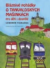 Bláznivé pohádky o Tanvaldských mašinkách pro děti i dospělé