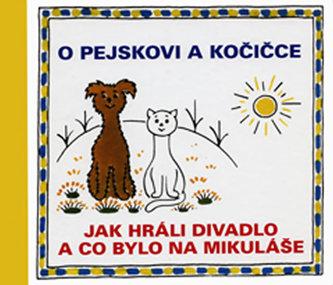 O pejskovi a kočičce - Jak jsme hráli divadlo a co bylo na Mikuláše - Josef Čapek