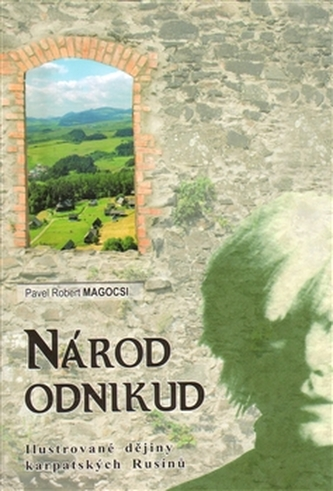 Národ odnikud - Pavel Robert Magocsi