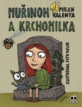 Muřinoh a Krchomilka - Milan Valenta