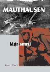 Mauthausen - lágr smrti