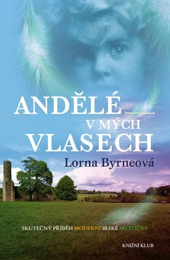 Andělé v mých vlasech - Vzpomínky - Skutečný příběh moderní irské mystičky