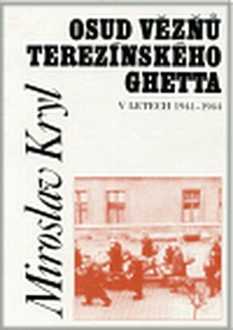Osud vězňů terezínského ghetta v letech 1941—1944