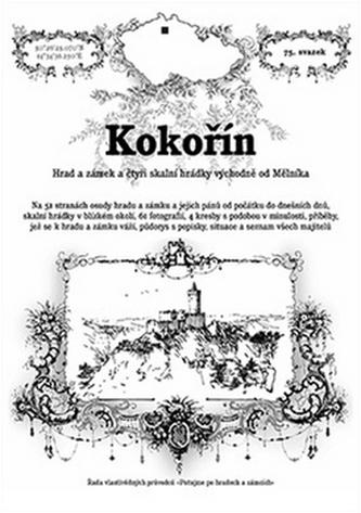 Kokořín - hrad a zámek a čtyři skalní hrádky východně od Mělníka