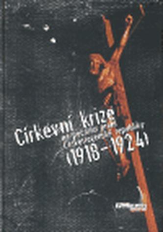 Církevní krize na počátku první Československé republiky (1918-1924)