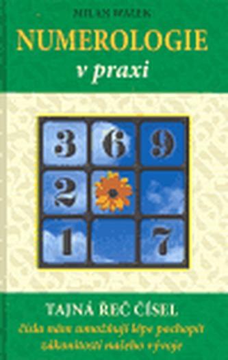 Numerologie v praxi - tajná řeč čísel