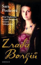 Zrada Borgiů - Před Tudorovci tu byli Borgiové. Vášniví. Nebezpeční.